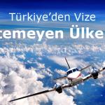 Türkiye'den Vize İstemeyen 76 Ülke
