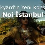 Backyard'ın yeni konsepti, Noi İstanbul!