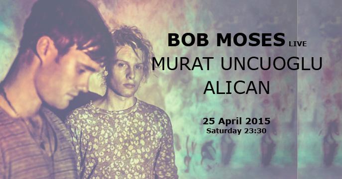 Bob Moses 25 Nisan Cumartesi Indigo Kabininde!