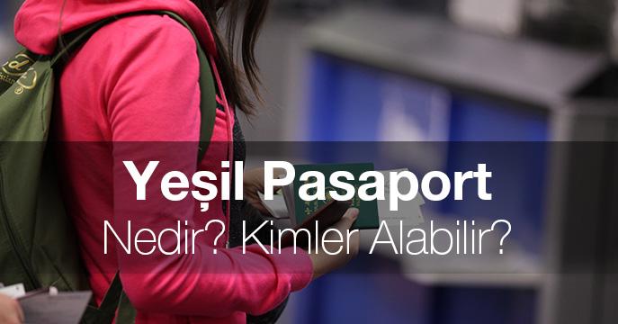 Yeşil Pasaport Nedir? Kimler Alabilir?
